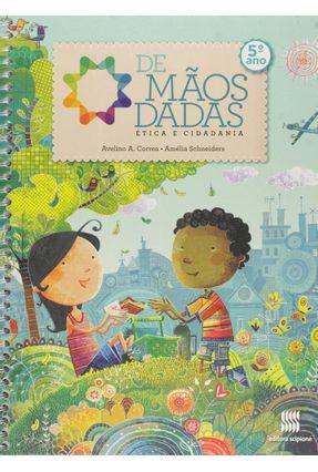 De Mãos Dadas - Ética e Cidadania - 5º Ano - Reformulado - 11ª Ed. 2014 - Amélia Schneiders Avelino Correa | Hoshan.org