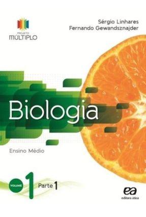 Projeto Multiplo - Biologia - Vol. 1 - Ensino Médio - Sérgio Linhares | Hoshan.org