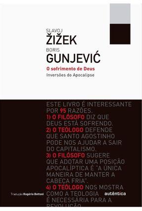 O Sofrimento de Deus - Inversões do Apocalipse - Col. Filô - Žižek,Slavoj Gunjevic,Boris | Hoshan.org