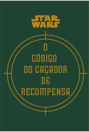 O Código do Caçador De Recompensa - Star Wars - Wallace,Daniel Fry,Jason Ryder Windham | Tagrny.org