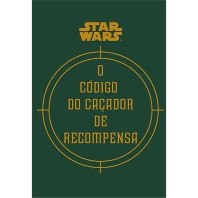O Código do Caçador De Recompensa - Star Wars