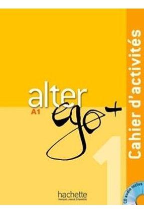 Alter Ego + Niveau 1 - Cahier d'activités + CD audio - Waendendries,Monique Kizirian,Véronique M. Hugot,Catherine   Hoshan.org