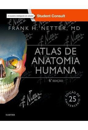 Netter - Atlas de Anatomia Humana - 6ª Ed. 2015 - Netter,Frank H.   Tagrny.org