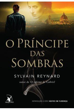 O Príncipe Das Sombras  - Série Noites Em Florença - Reynard,Sylvain | Hoshan.org