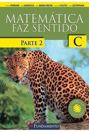 Matemática Faz Sentido - C - 3º Ano - Parte 2 - Versão Santo Inácio - 2ª Ed. 2015 - Ferrari,Amaury | Hoshan.org