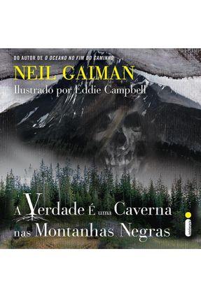 A Verdade É Uma Caverna Nas Montanhas Negras - Gaiman,Neil pdf epub