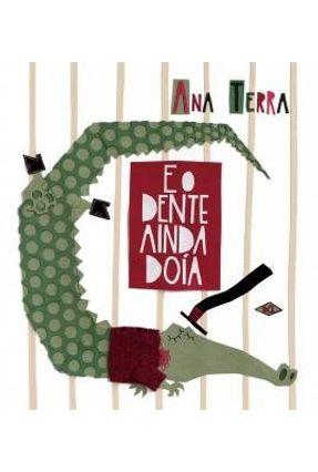 E o Dente Ainda Doía - Terra,Ana | Nisrs.org