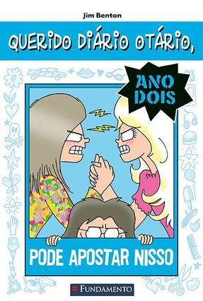 Querido Diário Otário - Pode Apostar Nisso - Ano Dois - Benton,Jim | Nisrs.org