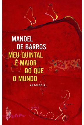Meu Quintal É Maior do Que o Mundo - Barros,Manoel De | Hoshan.org