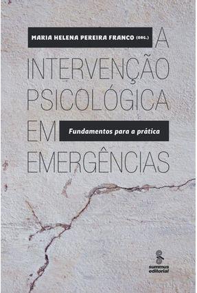 A Intervenção Psicológica Em Emergências - Fundamentos Para A Prática - Franco,Maria Helena Pereira pdf epub
