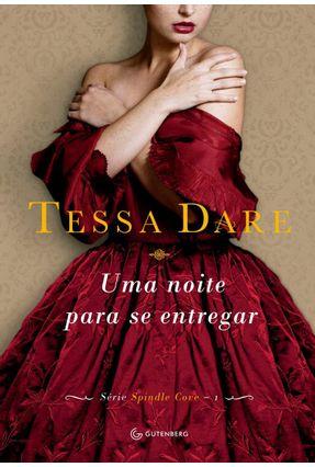 Uma Noite Para Se Entregar - Série Spindle Cove - Vol. 1 - Dare,Tessa | Tagrny.org