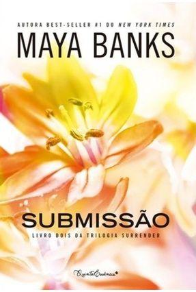 Submissão - Trilogia Surrender - Livro Dois - Banks,Maya | Hoshan.org