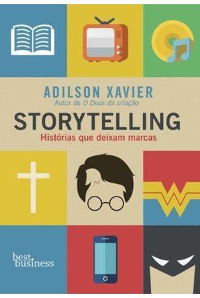 Storytelling - Histórias Que Deixam Marcas - Xavier,Adilson pdf epub