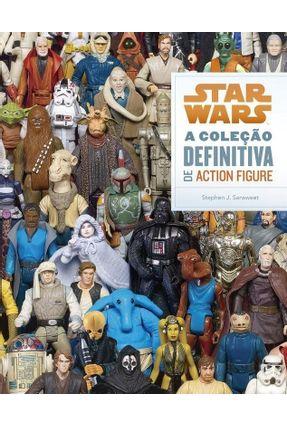 Star Wars - A Coleção Definitiva de Action Figure - Sansweet,Stephen J. pdf epub