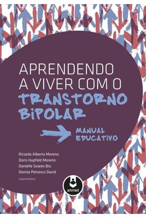 Aprendendo A Viver Com o Transtorno Bipolar - Bio,Danielle Soares Moreno,Doris Hupfeld Moreno,Ricardo Alberto pdf epub