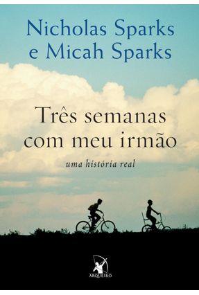 Três Semanas Com Meu Irmão - Sparks,Micah Sparks,Nicholas   Tagrny.org