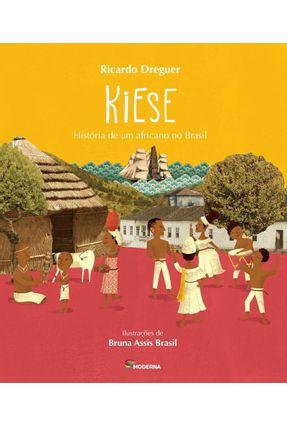 Kiese - História de Um Africano No Brasil - Dreguer,Ricardo | Tagrny.org
