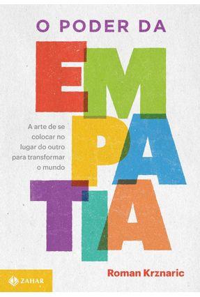 O Poder da Empatia - A Arte de Se Colocar No Lugar do Outro Para Transformar o Mundo - Krznaric,Roman pdf epub