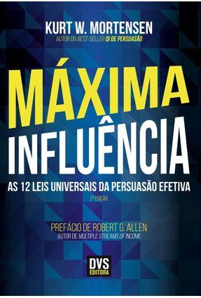Máxima Influência - As 12 Leis Universais da Persuasão Efetiva - 2ª Ed. 2015 - Mortensen,Kurt W. pdf epub