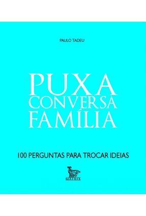 Puxa Conversa Família - Tadeu,Paulo | Tagrny.org