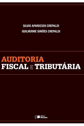 Auditoria Fiscal e Tributária - Crepaldi,Silvio Aparecido Crepaldi,Guilherme Simões | Hoshan.org