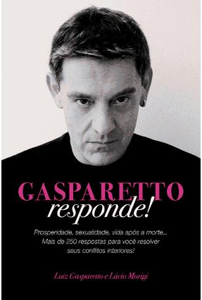 Gasparetto Responde - Gasparetto,Luiz | Hoshan.org