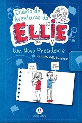 Diário de Aventuras da Ellie - Um Novo Presidente - Barshaw,Ruth Mcnally pdf epub