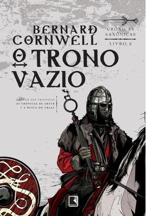 O Trono Vazio - Série Crônicas Saxônicas - Livro 8 - Cornwell,Bernard | Hoshan.org
