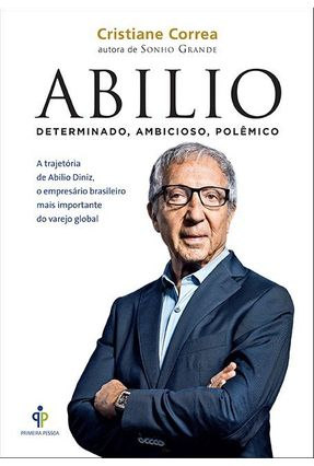 Abilio - Determinado, Ambicioso, Polêmico - Correa,Cristiane | Tagrny.org