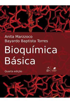 Bioquímica Básica - 4ª Ed. 2015 - Marzzoco,Anita | Hoshan.org