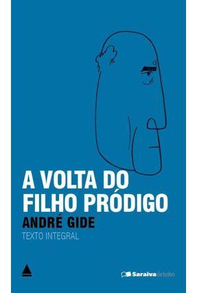 A Volta Do Filho Pródigo - Col. Sa - André Gide | Hoshan.org