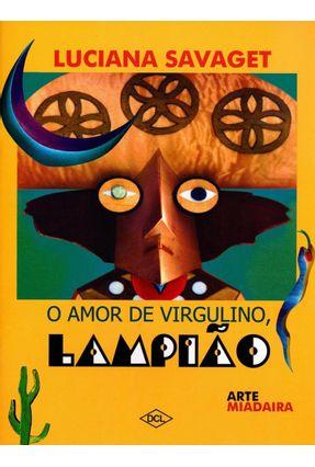 O Amor de Virgulino, Lampião - Luciana Savaget pdf epub