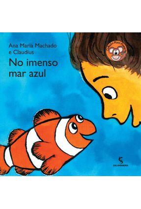 No Imenso Mar Azul - 2ª Ed. 2015 - Machado,Ana Maria   Hoshan.org