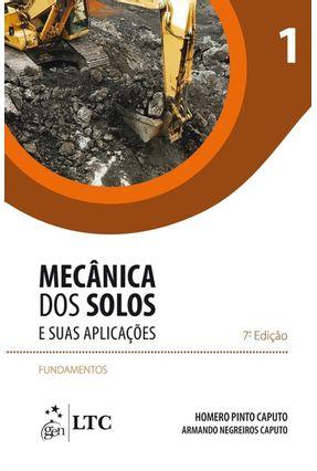 Mecânica Dos Solos e Suas Aplicacões - Fundamentos - Vol.1 - 7ª Ed. 2015 - Caputo,Armando Negreiros Caputo,Homero Pinto | Hoshan.org