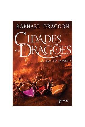 Cidades de Dragões - Legado Ranger - Vol. II - Draccon,Raphael   Hoshan.org