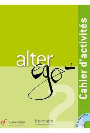 Alter Ego + 2 - Cahier D' Activités - Ed. Aliança Francesa - Hachette   Hoshan.org