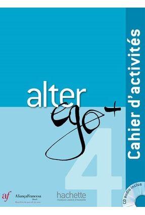 Alter Ego + 4 - Cahier D' Activités - Ed. Aliança Francesa - Hachette | Hoshan.org