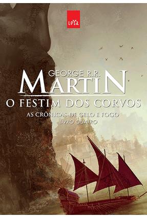 O Festim Dos Corvos - As Crônicas de Gelo e Fogo - Livro Quatro - Edição Comemorativa - Martin,George R. R.   Hoshan.org