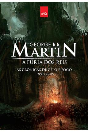 A Fúria Dos Reis - As Crônicas de Gelo e Fogo - Livro Dois - Edição Comemorativa - Martin,George R. R. | Hoshan.org
