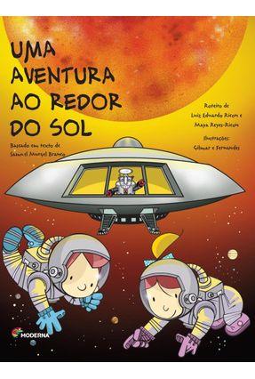 Uma Aventura ao Redor do Sol - Reyes-Ricon,Maya Ricon,Luiz Eduardo Bran,Samuel Murgel pdf epub