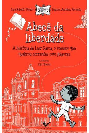 Abecê da Liberdade - José Roberto Torero e Marcus Aurelius Pimenta | Tagrny.org