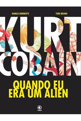 Kurt Cobain - Quando Eu Era Um Alien - Deninott,Danilo Bruno,Toni pdf epub