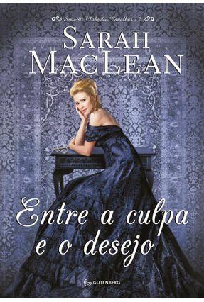 Entre A Culpa e o Desejo - Maclean,Sarah   Hoshan.org