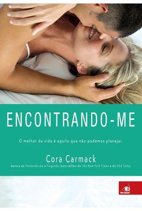 Encontrando-Me - o Melhor da Vida É Aquilo Que Não Podemos Planejar - Carmack,Cora   Hoshan.org