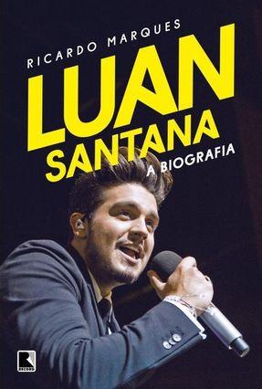 Luan Santana - A Biografia - Marques,Ricardo pdf epub