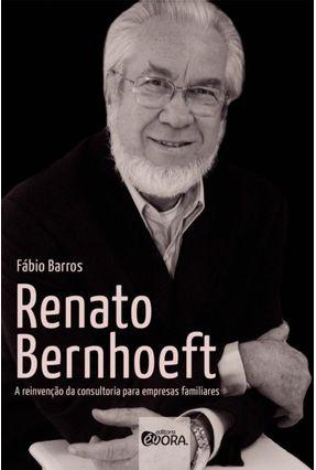 Renato Bernhoeft - A Reinvenção da Consultoria Para Empresas Familiares - Barros ,Fábio   Hoshan.org