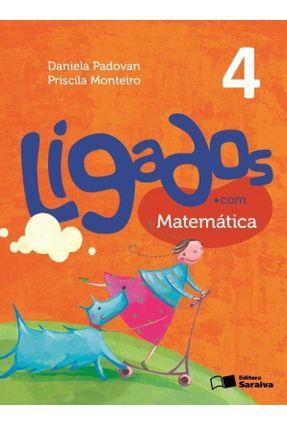 Ligados.Com - Matemática - 4º Ano - Padovan,Daniela | Tagrny.org