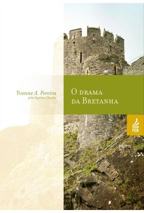 O Drama Da Bretanha - Yvonne Amaral Pereira | Tagrny.org
