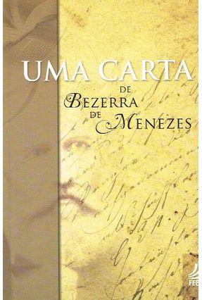 Uma Carta De Bezerra De Menezes - Geraldo Campetti Sobrinho   Tagrny.org