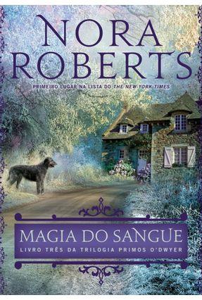 Magia do Sangue - Trilogia Primos O'Dwyer - Livro Três - Roberts,Nora pdf epub